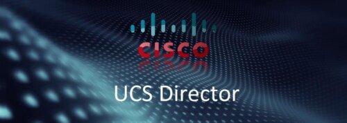 Что такое Cisco UCS Director?